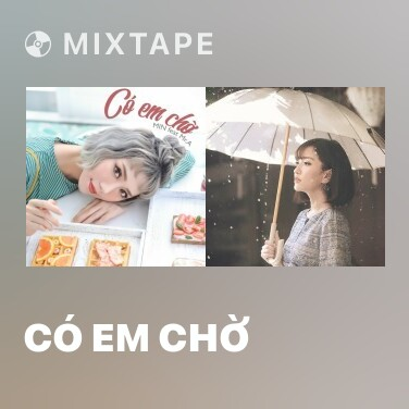 Mixtape Có Em Chờ - Various Artists
