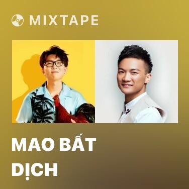 Mixtape Mao Bất Dịch - Various Artists