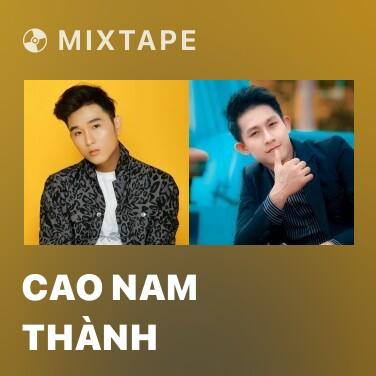 Mixtape Cao Nam Thành - Various Artists