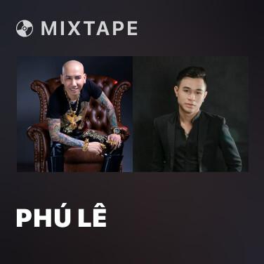 Mixtape Phú Lê - Various Artists