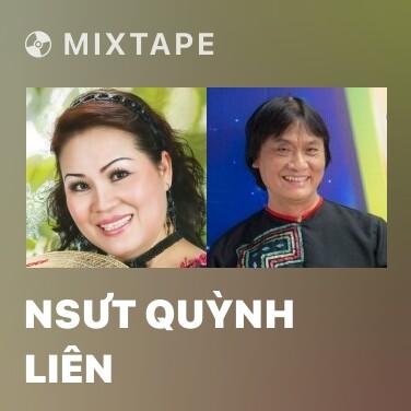 Mixtape NSƯT Quỳnh Liên - Various Artists