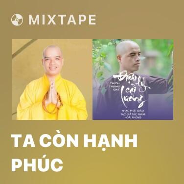 Mixtape Ta Còn Hạnh Phúc - Various Artists