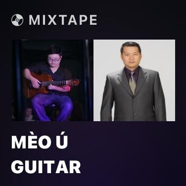 Mixtape Mèo Ú Guitar - Various Artists