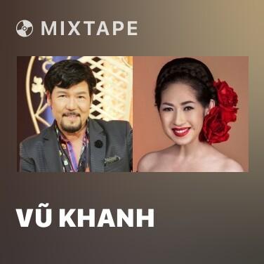 Mixtape Vũ Khanh