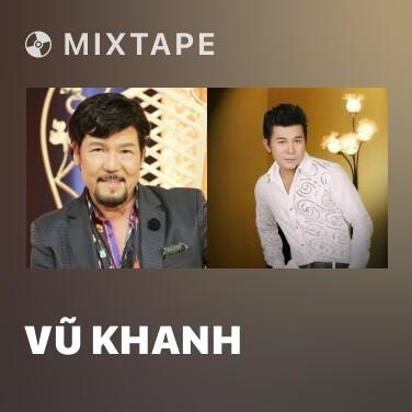Mixtape Vũ Khanh - Various Artists