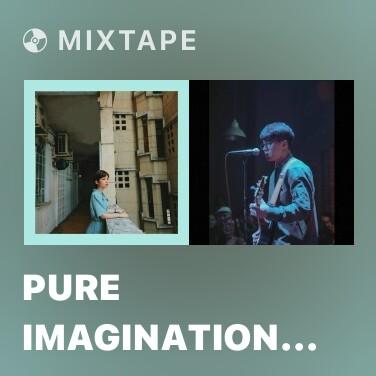 Mixtape Pure Imagination (Lofi Version) - Various Artists