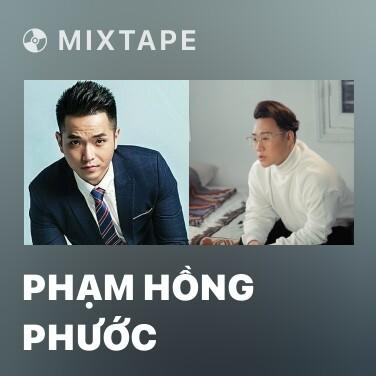 Mixtape Phạm Hồng Phước - Various Artists