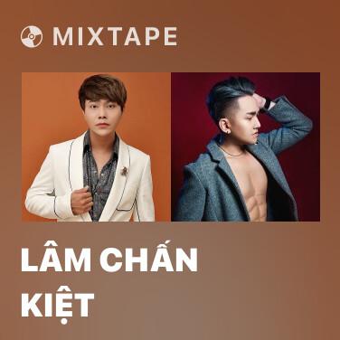 Mixtape Lâm Chấn Kiệt