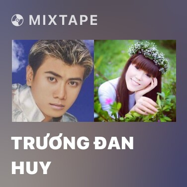 Mixtape Trương Đan Huy - Various Artists