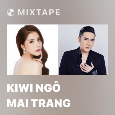 Mixtape Kiwi Ngô Mai Trang - Various Artists