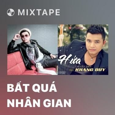 Mixtape Bất Quá Nhân Gian - Various Artists