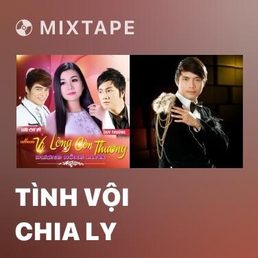 Mixtape Tình Vội Chia Ly