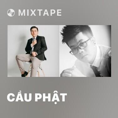 Mixtape Cầu Phật - Various Artists