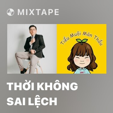 Mixtape Thời Không Sai Lệch - Various Artists