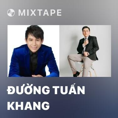 Mixtape Đường Tuấn Khang - Various Artists
