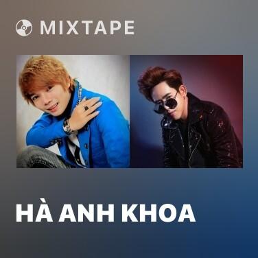 Mixtape Hà Anh Khoa - Various Artists