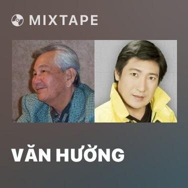 Mixtape Văn Hường - Various Artists