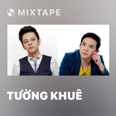 Mixtape Tường Khuê - Various Artists