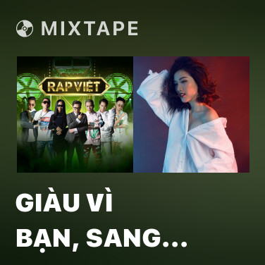 Mixtape Giàu Vì Bạn, Sang Vì Vợ (feat. RPT MCK) - Various Artists