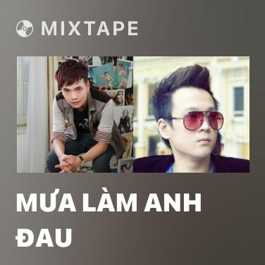 Mixtape Mưa Làm Anh Đau - Various Artists