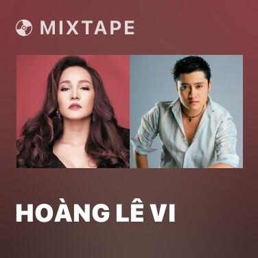 Mixtape Hoàng Lê Vi - Various Artists
