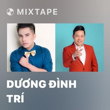 Mixtape Dương Đình Trí - Various Artists