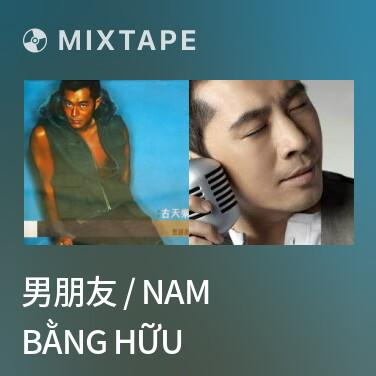 Mixtape 男朋友 / Nam Bằng Hữu - Various Artists