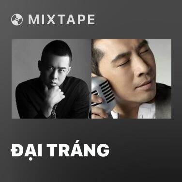 Mixtape Đại Tráng - Various Artists
