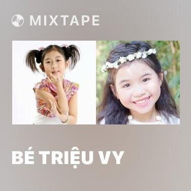 Mixtape Bé Triệu Vy - Various Artists