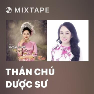 Mixtape Thần Chú Dược Sư - Various Artists