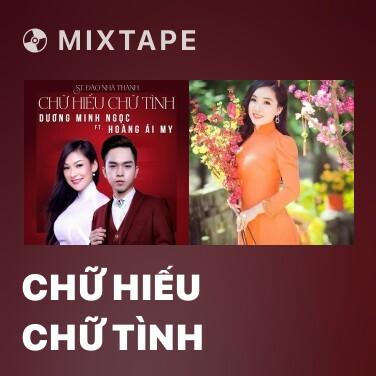 Mixtape Chữ Hiếu Chữ Tình - Various Artists