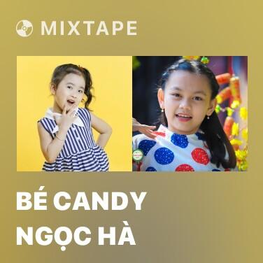 Mixtape Bé Candy Ngọc Hà - Various Artists