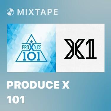 Mixtape PRODUCE X 101 - Various Artists