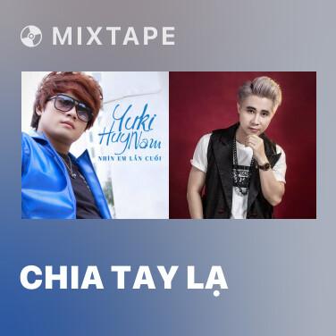 Mixtape Chia Tay Lạ - Various Artists