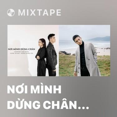 Mixtape Nơi Mình Dừng Chân (Cover) - Various Artists