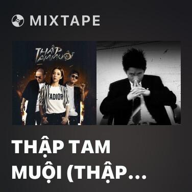 Mixtape Thập Tam Muội (Thập Tam Muội OST) - Various Artists