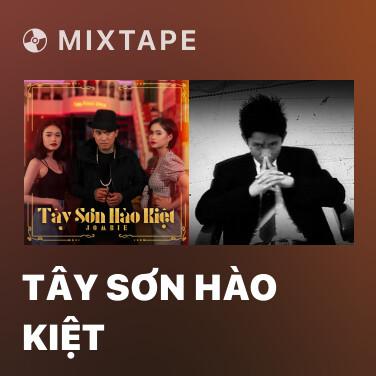 Mixtape Tây Sơn Hào Kiệt - Various Artists