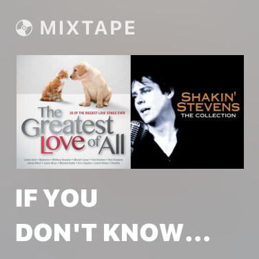 Mixtape If You Don't Know Me By Now - Various Artists
