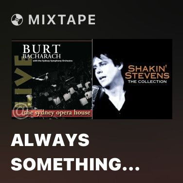 Mixtape Always Something There To Remind Me (2008/Live In Sydney) - Various Artists
