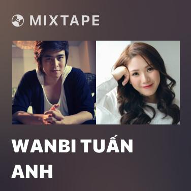 Mixtape Wanbi Tuấn Anh - Various Artists