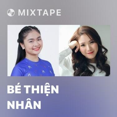 Mixtape Bé Thiện Nhân - Various Artists