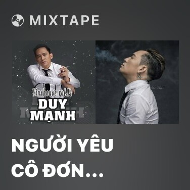 Mixtape Người Yêu Cô Đơn (Remix)