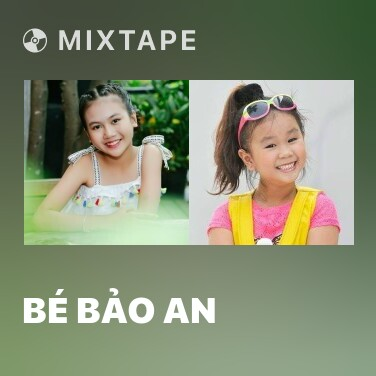 Mixtape Bé Bảo An - Various Artists