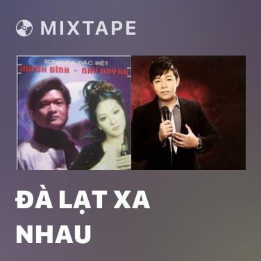 Mixtape Đà Lạt Xa Nhau