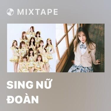 Mixtape SING Nữ Đoàn - Various Artists