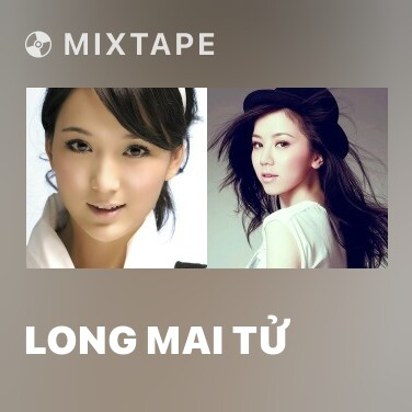 Mixtape Long Mai Tử - Various Artists