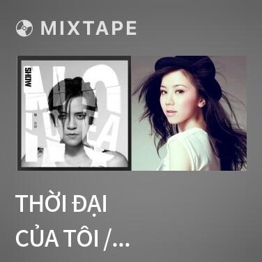 Mixtape Thời Đại Của Tôi / 我的世代 - Various Artists