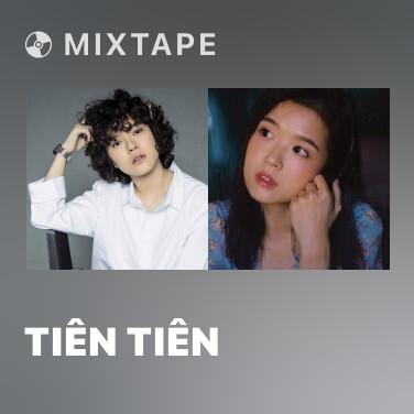 Mixtape Tiên Tiên - Various Artists