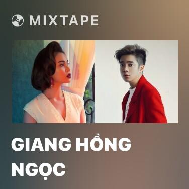 Mixtape Giang Hồng Ngọc