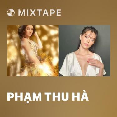 Mixtape Phạm Thu Hà - Various Artists